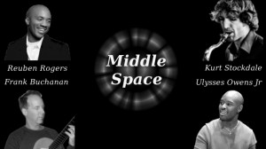 Middle Space Kurt Stockdale Frank Buchanan Ulysses Owens Jr Reuben Rogers